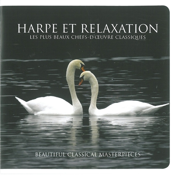 HARPE ET RELAXATION - LES PLUS BEAUX CHEFS-D'OEUVRES CLASSIQUES - CD