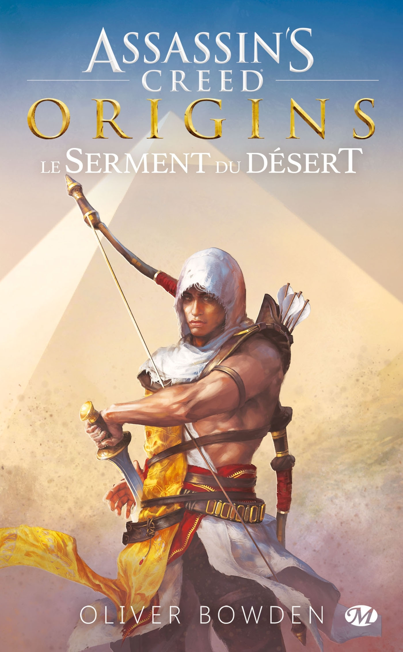 ASSASSIN'S CREED : ASSASSIN'S CREED ORIGINS: LE SERMENT DU DESERT