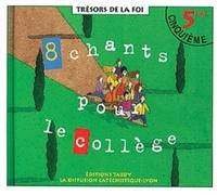 8 CHANTS POUR LE COLLEGE CD 5EME + LIVRET DE CHANTS