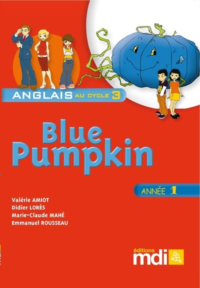 BLUE PUMPKIN ANGLAIS CYCLE 3 - ANNEE 1