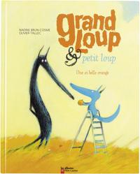 GRAND LOUP & PETIT LOUP - UNE SI BELLE HISTOIRE