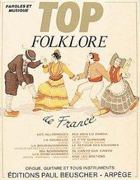 TOP FOLKLORE DE FRANCE --- CHANT ET ACCOMPAGNEMENT