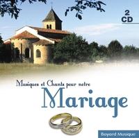 MUSIQUES ET CHANTS POUR NOTRE MARIAGE