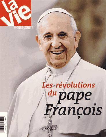 REVOLUTIONS DU PAPE FRANCOIS (LES) HS LA VIE