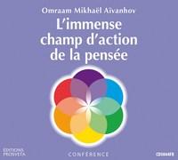 L'IMMENSE CHAMP D'ACTION DE LA PENSEE