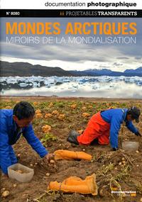 MONDES ARCTIQUES, MIROIRS DE LA MONDIALISATION