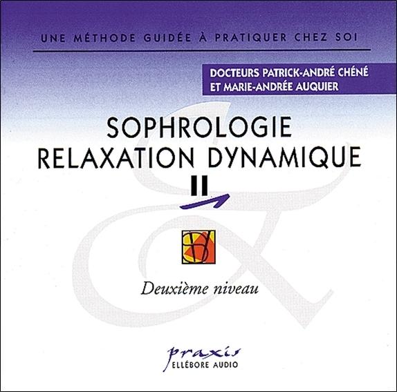 SOPHROLOGIE RELAXATION DYNAMIQUE VOL 2