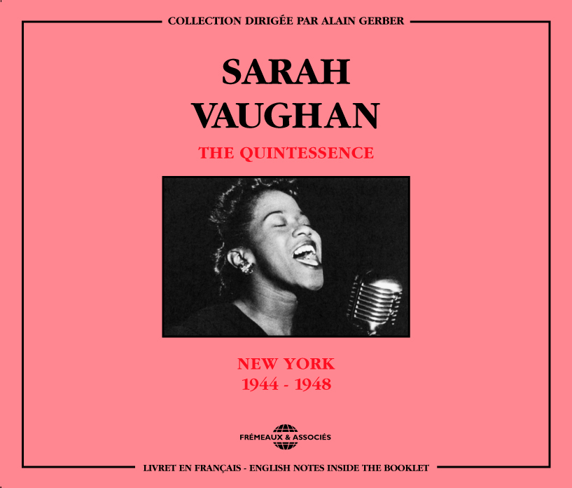 SARAH VAUGHAN THE QUINTESSENCE NEW YORK 1944 1948 COFFRET DOUBLE CD AUDIO