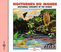 NOCTURNES DU MONDE CONCERTS NATURELS SUR CD