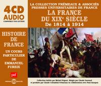 LA FRANCE DU XIXE SIECLE DE 1814 A 1914 - UN COURS PARTICULIER DE EMMANUEL FUREIX