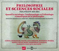 PHILOSOPHIE ET SCIENCES SOCIALES (COLLECTION PUF FREMEAUX) - QUAND LA SOCIOLOGIE, L ANTHROPOLOGIE ET