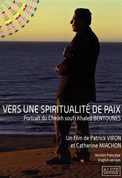 VERS UNE SPIRITUALITE DE PAIX - PORTRAIT DU CHEIKH SOUFI KHALED BENTOUNES