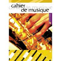CAHIER DE MUSIQUE/ GUIDES POUR COLLEGE