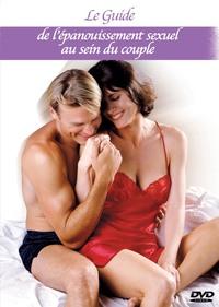 GUIDE EPANOUISSEM. SEXUEL -DVD  AU SEIN DU COUPLE