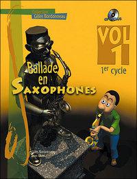 BALLADE EN SAXOPHONES 1ER CYCLE VOL 1