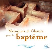 MUSIQUES ET CHANTS POUR LE BAPTEME - AUDIO