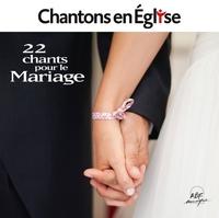 CHANTONS EN EGLISE - 22 CHANTS POUR LE MARIAGE - AUDIO