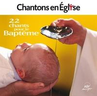 CHANTONS EN EGLISE - 22 CHANTS POUR LE BAPTEME