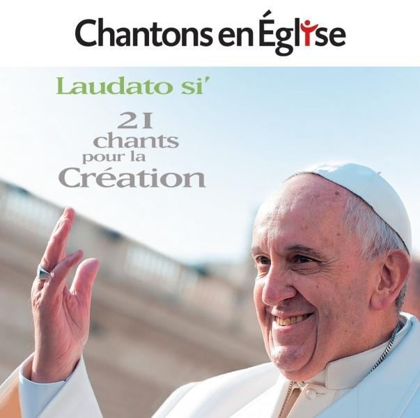 CHANTONS EN EGLISE - LAUDATO SI - 21 CHANTS POUR LA CREATION