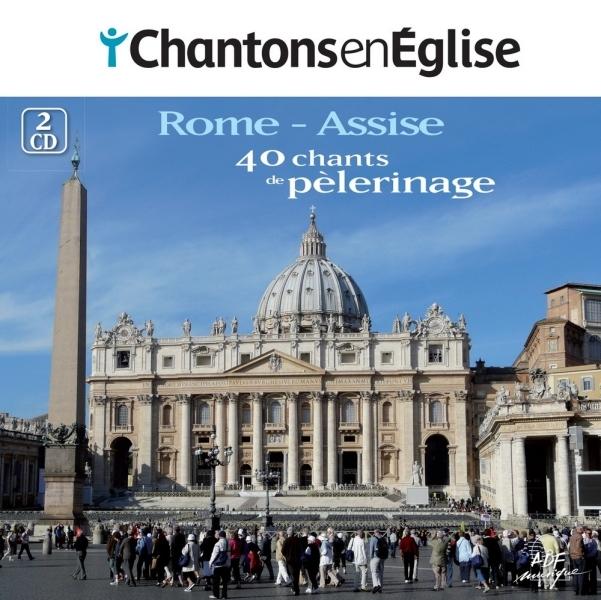 CHANTONS EN EGLISE - 40 CHANTS DE PELERINAGE ROME ET ASSISE