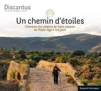 UN CHEMIN D'ETOILES - CHANSONS DES PELERINS DE SAINT-JACQUES DU MOYEN AGE A NOS JOURS - AUDIO
