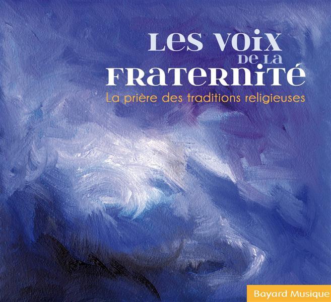 LES VOIX DE LA FRATERNITE - LA PRIERE DES TRADITIONS RELIGIEUSES - AUDIO