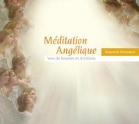 MEDITATION ANGELIQUE - VOIX DE FEMMES ET D'ENFANTS - AUDIO