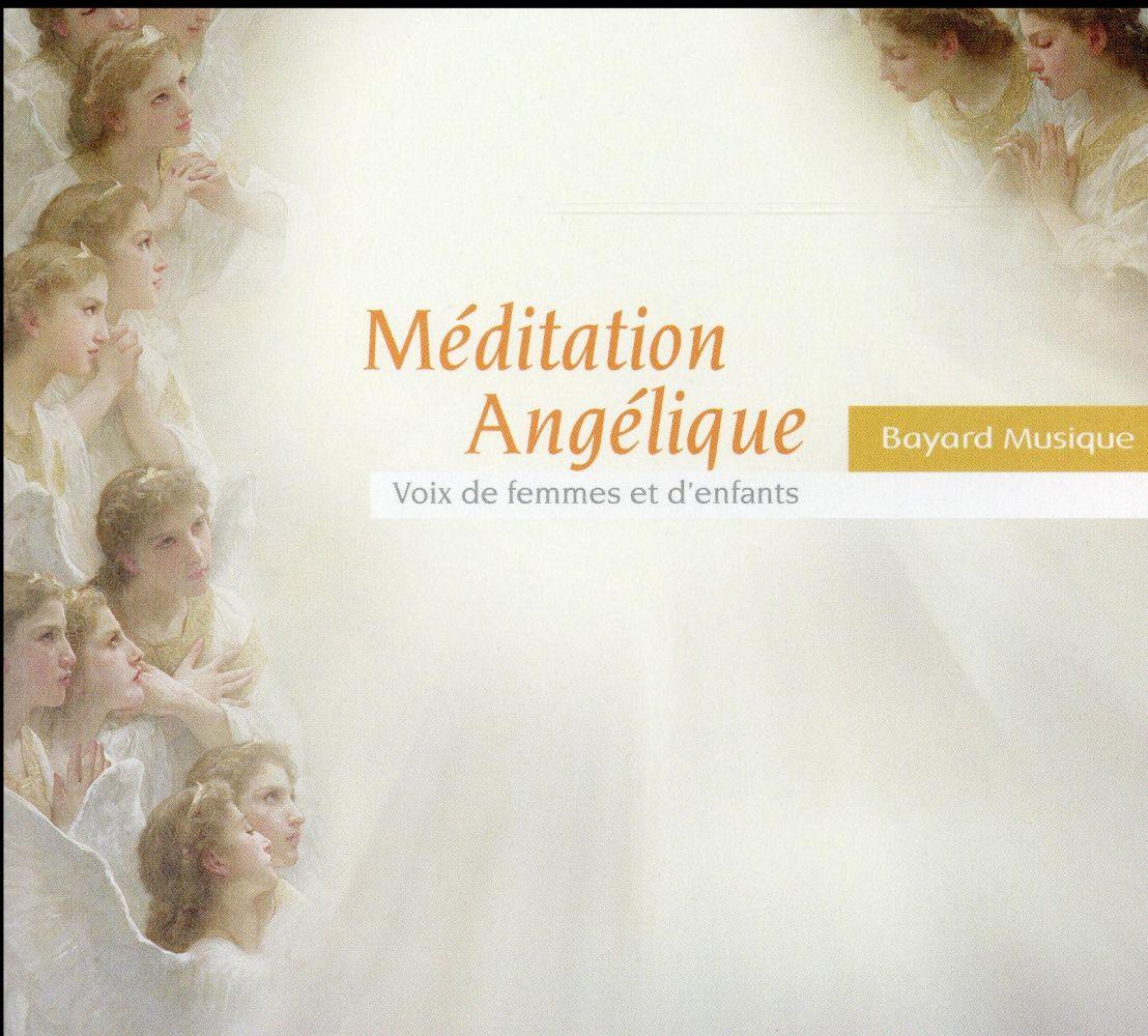 MEDITATION ANGELIQUE - VOIX DE FEMMES ET D'ENFANTS