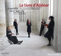 LE LIVRE D'ALIENOR - PLAIN-CHANT ET POLYPHONIE DES XIIE ET XIIIE SIECLES - AUDIO