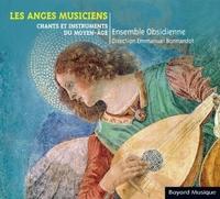 LES ANGES MUSICIENS - CHANTS ET INSTRUMENTS DU MOYEN AGE - AUDIO