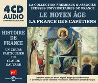LE MOYEN AGE - LA FRANCE DES CAPETIENS, UN COURS PARTICULIER DE CLAUDE GAUVARD