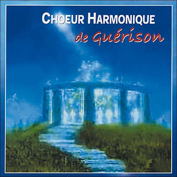 CHOEUR HARMONIQUE DE GUERISON - AUDIO