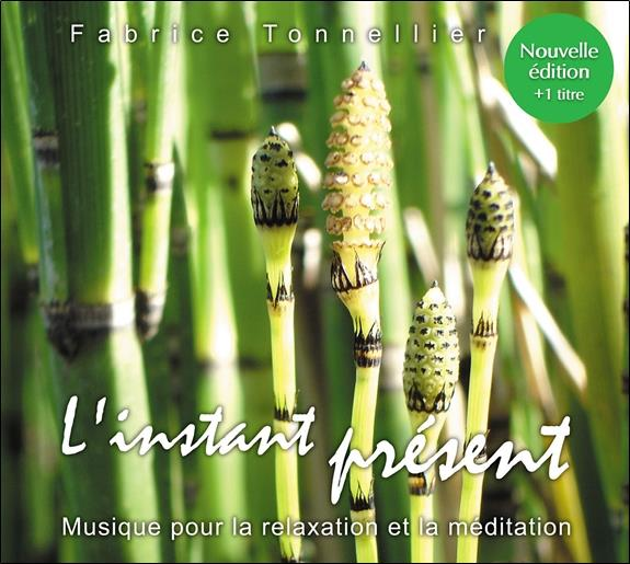 L'INSTANT PRESENT : NOUVELLE EDITION - AUDIO