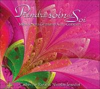 PRENDRE SOIN DE SOI - MEDITATIONS GUIDEES D'AUTO-GUERISON - CD - AUDIO