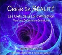 CREER SA REALITE - LES CLEFS DE LA LOI D'ATTRACTION - CD - AUDIO