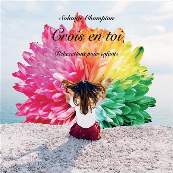 CROIS EN TOI - RELAXATIONS POUR ENFANTS - CD - AUDIO