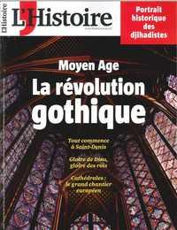 L'HISTOIRE N 419 LA REVOLUTION GOTHIQUE JANVIER 2016