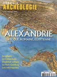 DOSSIERS D'ARCHEOLOGIE - ALEXANDRIE ET SON PHARE - N  374 - MARS/AVRIL 2016
