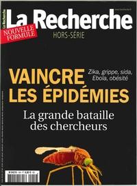 LA RECHERCHE HS N 19 VAINCRE LES EPIDEMIES  OCTOBRE/NOVEMBRE 2016
