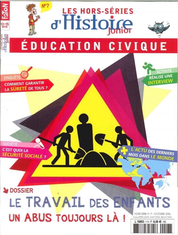 HISTOIRE JUNIOR HS N 7 LE TRAVAIL DES ENFANTS, UN FLEAU OCTOBRE 2016