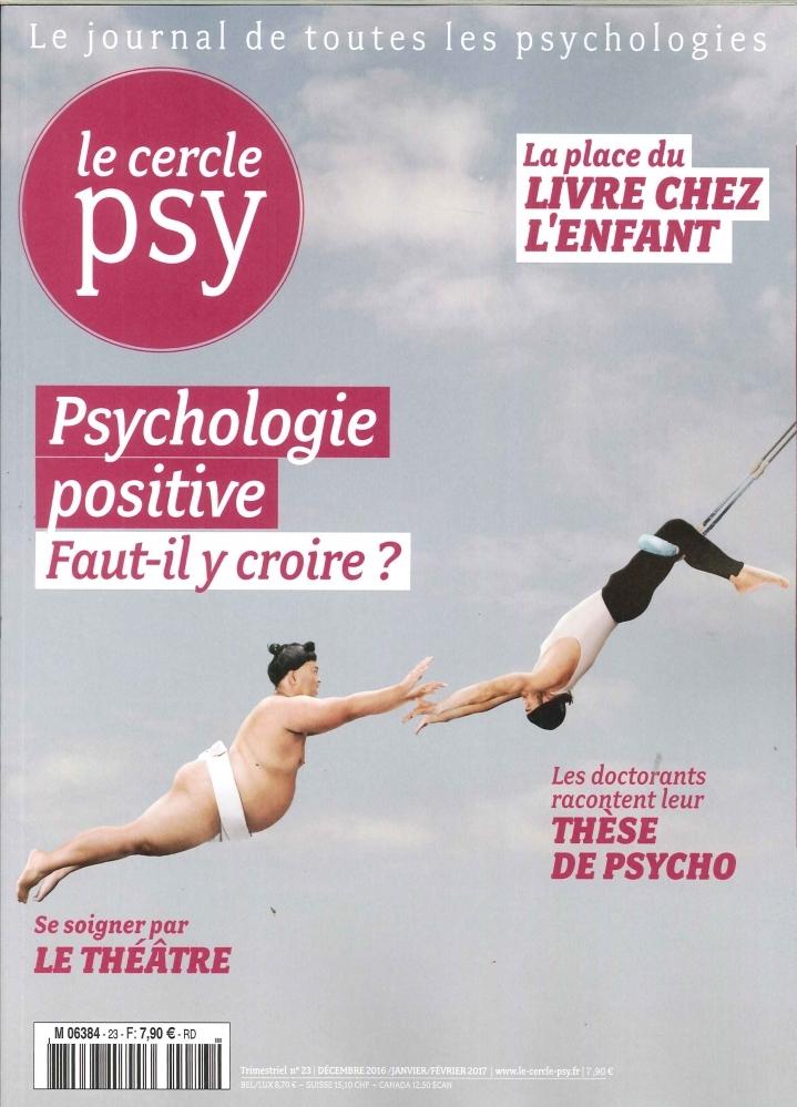 LE CERCLE PSY N 23 PSYCHOLOGIE POSITIVE DECEMBRE/JANV/FEVRIER 2016/2017