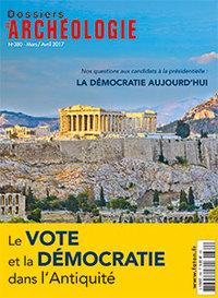 DOSSIER D'ARCHEOLOGIE N 380 LA DEMOCRATIE AUJOURD'HUI MARS/AVRIL 2017