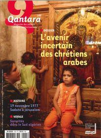 QANTARA N 105 L  AVENIR INCERTAIN DES CHRETIENS ARABES  OCTOBRE 2017