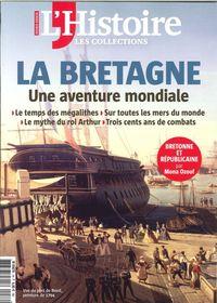 LES COLLECTIONS DE L'HISTOIRE N 76  LA BRETAGNE  JUILLET/SEPTEMBRE  2017