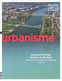 URBANISME HS N 63 L'EUROPE DES LIEUX ET DES LIENS - AVRIL 2018