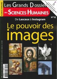 SCIENCES HUMAINES GD N 52 LE POUVOIR DES IMAGES SEPTEMBRE/OCTOBRE/NOVEMBRE 2018