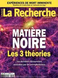 LA RECHERCHE N 540 MATIERE NOIRE  - OCTOBRE 2018