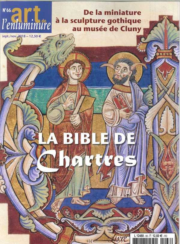 ART DE L'ENLUMINURE N 66 LA BIBLE  DE CHARTRES - SEPT/OCT/NOV  2018