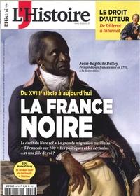 L'HISTOIRE N 457 LA FRANCE NOIRE - MARS 2019