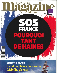 LE NOUVEAU MAGAZINE LITTERAIRE N 15 SOS FRANCE POURQUOI TANT DE HAINE - MARS 2019